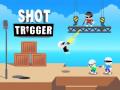Oyunlar Shot Trigger